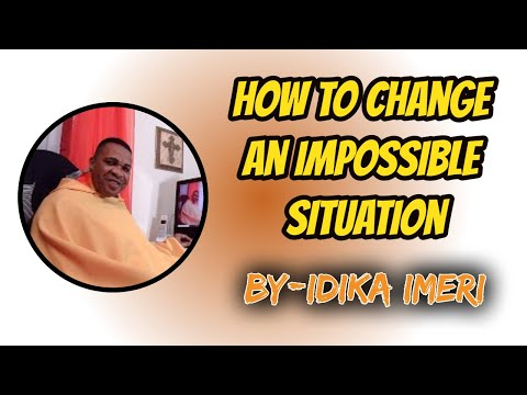 How to  Change an impossible situation