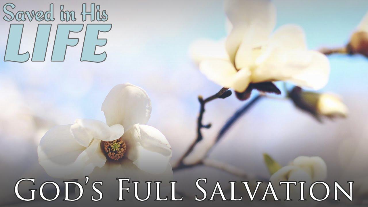 God's Full Salvation | Salvation, God, Gospel