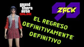 Regreso Definitivamente Definitivo - GTA ONLINE - ZACK90