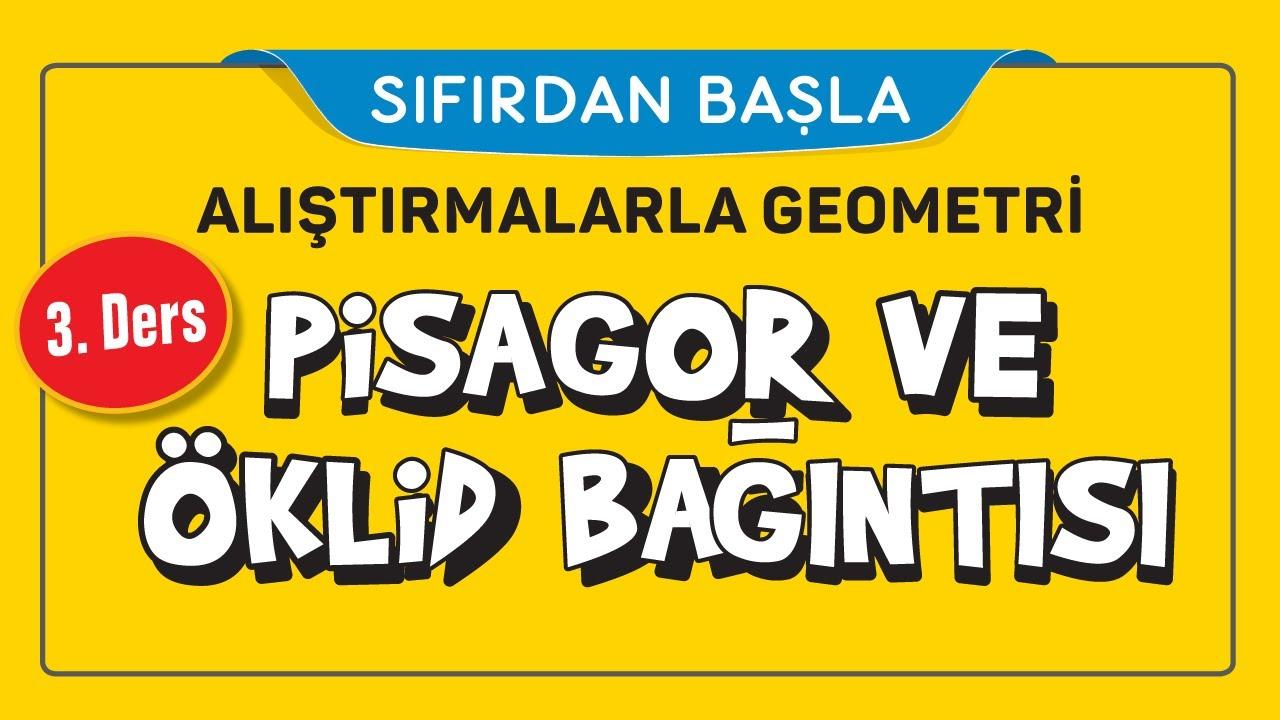 PİSAGOR VE ÖKLİD BAĞINTISI (3/16)   ALIŞTIRMALARLA GEOMETRİ   ŞENOL HOCA