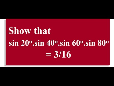 4  Show That  Sin 20 Sin 40 Sin 60 Sin 80 = 3 Upon 16