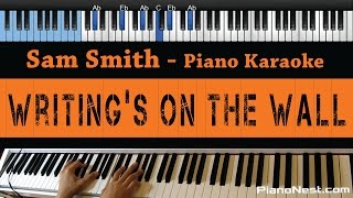 Sam Smith - Writing's On the Wall - LOWER Key (Piano Karaoke / Sing Along)