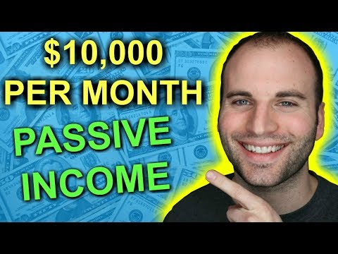 Passive Income: How I Make $10,000 Per Month (2 Ways)