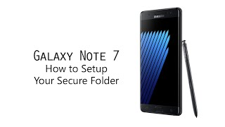 How to Setup Your Secure Folder on the Galaxy Note 7 Check Out Our ...