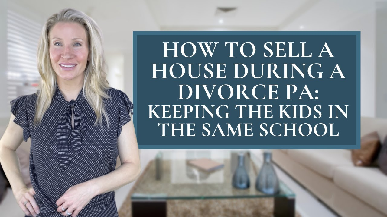 How to sell a home during divorce in PA, Keeping Kids in School with Top Realtor Kimmy Rolph