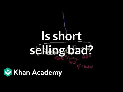 Is short selling bad? | Stocks and bonds | Finance & Capital Markets | Khan Academy