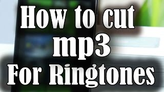 How to cut mp3 to make ringtones 2015(free online mp3 audio cutter)