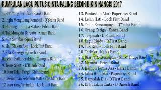 Lagu Indonesia Terbaru 2017 - KUMPULAN LAGU PUTUS CINTA PALING SEDIH BIKIN NANGIS 2017