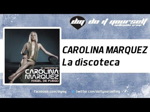 CAROLINA MARQUEZ - La discoteca [Official]
