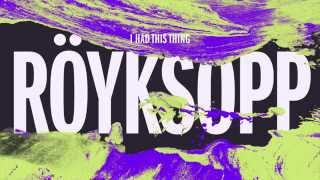 Röyksopp - I Had This Thing (Sebastien Remix)