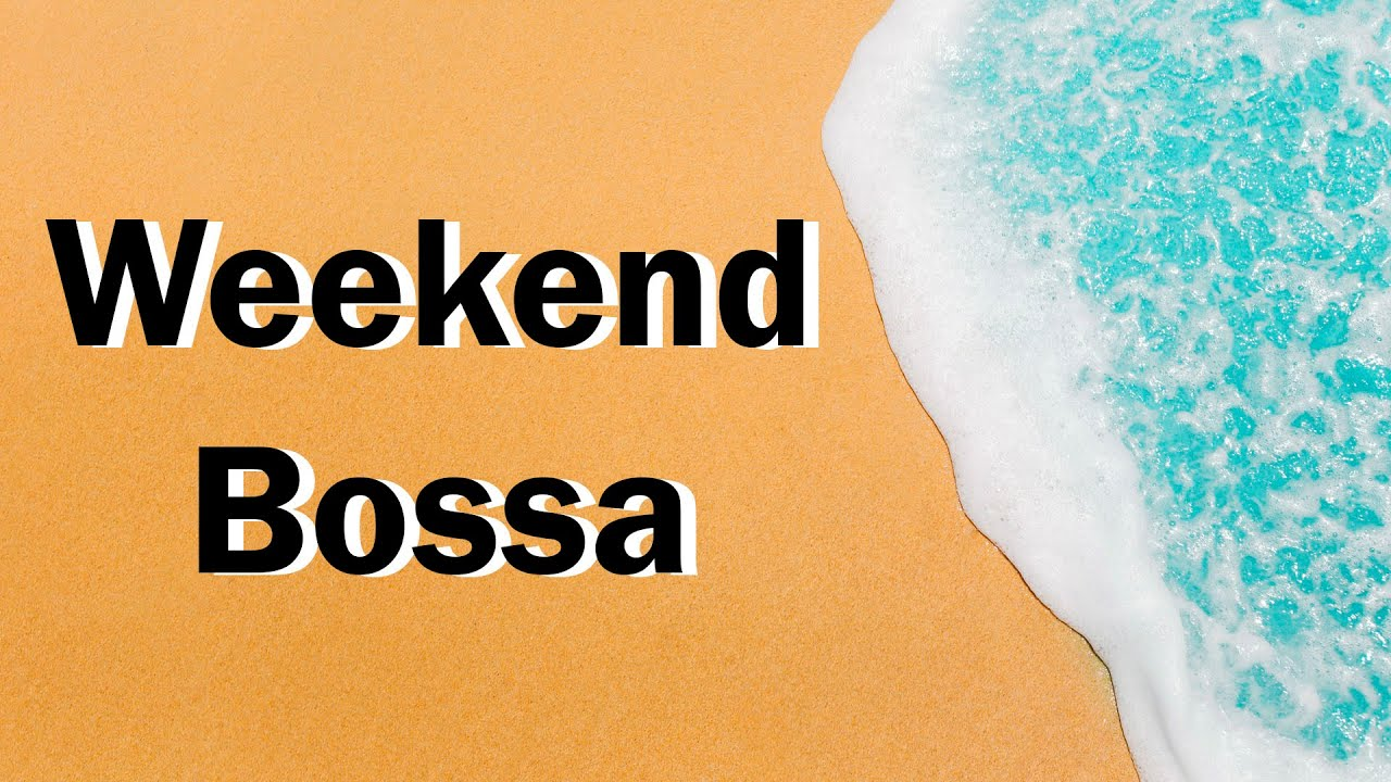 Lounge Music - Weekend Bossa - Summer Bossa Nova Music with Sea Waves for Relax