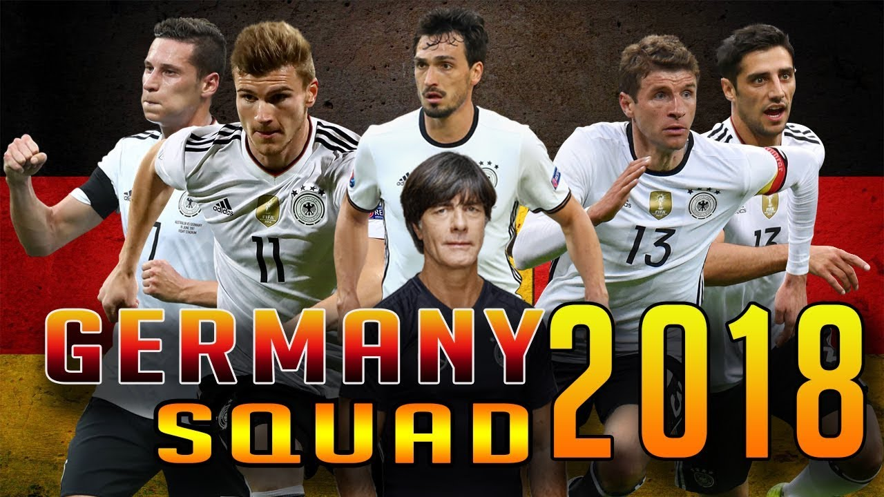 Germany Squad 2018 For Fifa 2018 world cup Russia Friendly match with Brazil | Germany line up ...