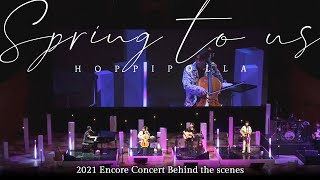 [Behind The Scenes] Hoppipolla Spring To Us - Encore Concert  (ENG SUB)