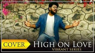 High on Love | Pyar Prema Kadhal | Saisharan | Yuvan Shankar Raja | Vibrant Series Season✌🏻