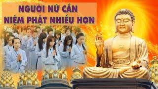 Nếu Là Thân Nữ Càng Phải Khẩn Thiết Niệm Phật vì sao? hãy Học Lời Phật dạy để được an lạc hạnh phúc