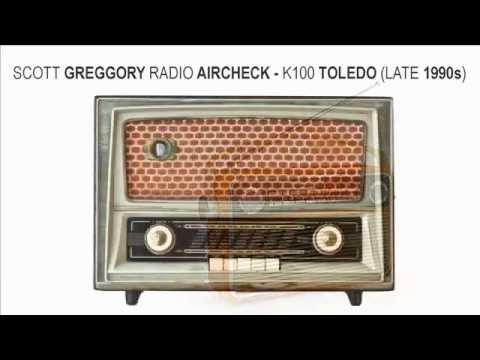 Scott Greggory Radio Aircheck - K100 Toledo (Late 1990s)