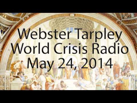 Webster Tarpley - May 24, 2014 - World Crisis Radio