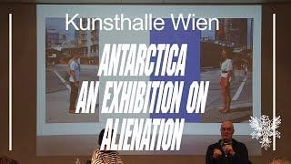 Ian Wallace & Vanessa Joan Müller – Antarctica. An Exhibition on Alienation