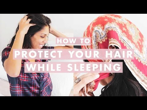 How To Protect Your Hair While Sleeping