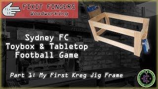 Wooden Toy Box & Football Game - Part 1/3: Kreg Jig Frame