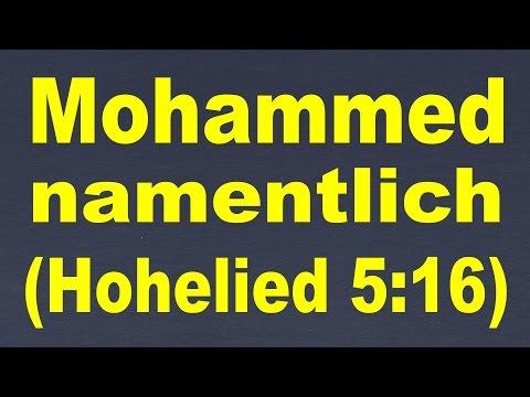 Mohammed in der Bibel (namentlich)? MCHMDIM - Hohelied Kapitel 5, Vers 16