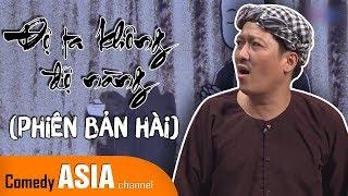 Hài Trường Giang mới nhất 2019 ft Gia Linh | ĐỘ TA KHÔNG ĐỘ NÀNG (Phiên Bản Hài)