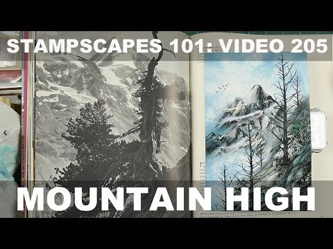 Stampscapes 101: Video 205.  Mountain High