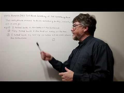 English Tutor Nick P Verb Phrase (42) Toss Back Something or Toss Something  Back