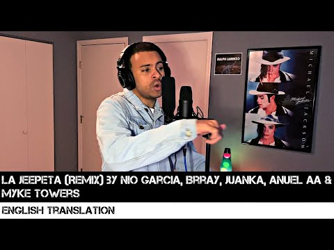 La Jeepeta (Remix) by Nio Garcia, Brray, Juanka, Anuel AA & Myke Towers | FULL ENGLISH TRANSLATION