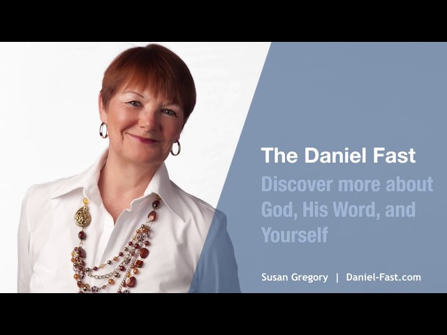 Daniel Fast - God, His Word, and You