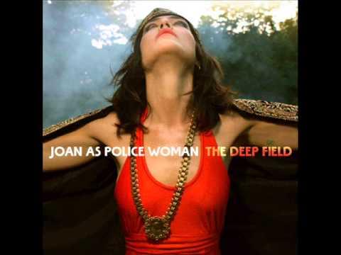 Joan As Police Woman - I Was Everyone