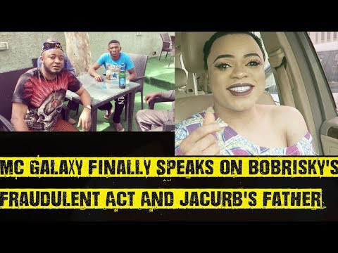 MC Galaxy Speaks More On Bobrisky's Fraudulent Act And Jacurb's Father
