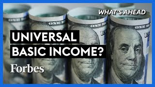 Universal Basic Income: Free Money For Everybody? - Steve Forbes | What's Ahead | Forbes