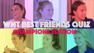 WNT Plays the BFF Quiz, Ep. 3: Champions Edition