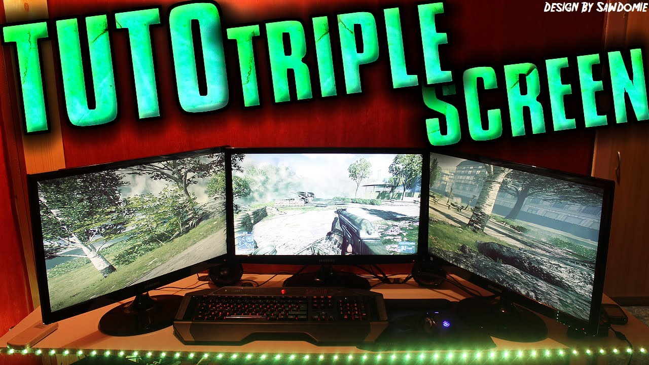Tuto jouer en triple screen souround sur pc youtube