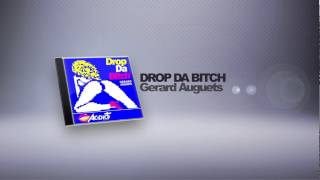 [PREVIEW] GERARD AUGUETS - DROP DA BITCH (Release Date 2014-04-29)