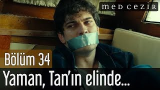 Medcezir 34.Bölüm - Yaman Tan'ın elinde...