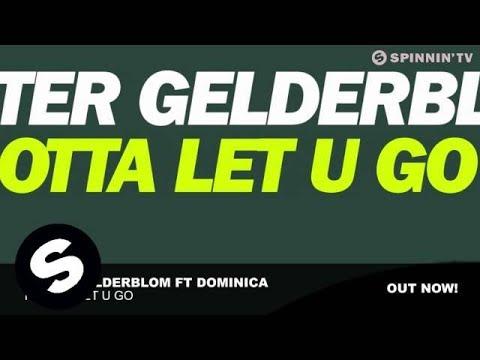 Peter Gelderblom ft Dominica - I Gotta Let U Go (Original Mix)