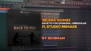 Selena Gomez - Back To You (Panuma, Unregular & Yanic Remix) [FL Studio Remake + FREE FLP]