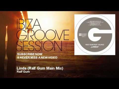 Ralf Gum - Linda - Ralf Gum Main Mix - IbizaGrooveSession