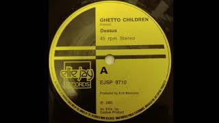 Dessus – Ghetto Children  (Ellie Jay Records) 1981