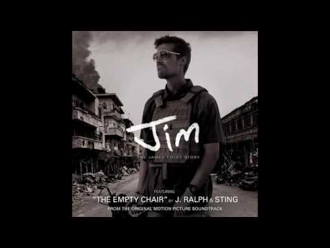 """The Empty Chair"" By J. Ralph & Sting - Original Song From Jim: The James Foley Story Soundtrack"