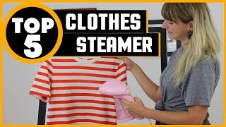 ✅ Clothes Steamers: Best Clothes Steamer 2019 | Top Rated Clothes Steamer Reviews (Buying Guide)