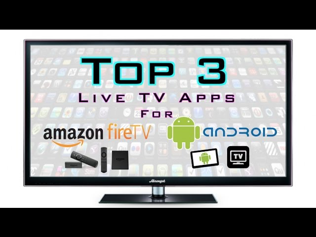 TOP 3 Live TV Apps for Fire TV & Android - BEST APK's OF 2017 + DOWNLOAD LINKS! #1