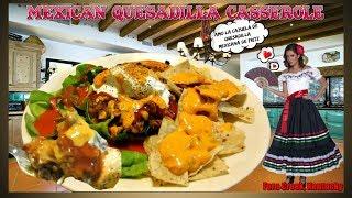 Mexican Quesadilla Casserole