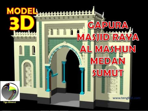 Model 3d Gapura Masjid Raya Medan Sumut Tengbot Inventor Youtube
