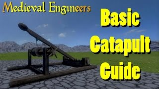 How To Build A Catapult - Medieval Engineers - Beginners Guide!