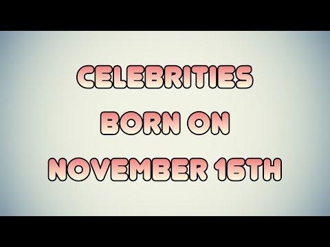 Celebrities born on November 16th