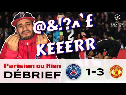Debrief PSG vs Manchester United 1-3 Eliminé je craque ( La Honte  )