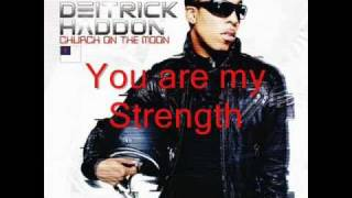 You are my strength-Deitrick Haddon w/ lyrics